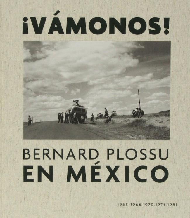 ¡Vamonos-Bernard-Plossu-en-Mexico-891x1024