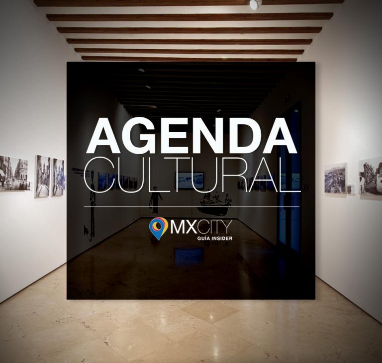 La Agenda Cultural MXCity